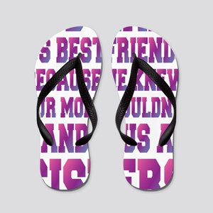 God Made Us Best Friends Because Flip Flops
