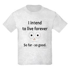 I'll live forever T-Shirt