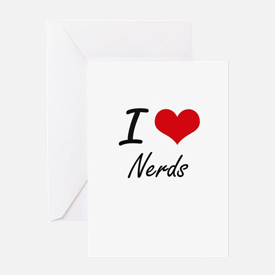 I Love Nerds Greeting Cards