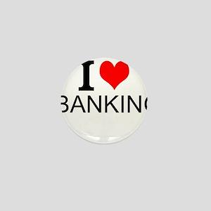 I Love Banking Mini Button