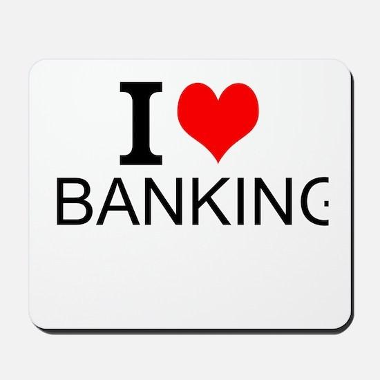 I Love Banking Mousepad