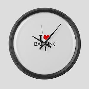 I Love Banking Large Wall Clock