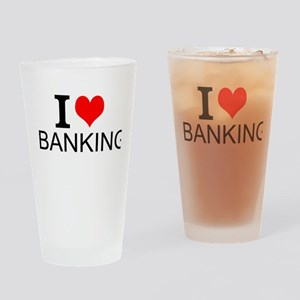 I Love Banking Drinking Glass