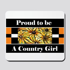 Proud To Be A Country Girl Mousepad