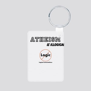 Atheism is Illogical Keychains