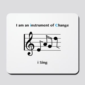 Instruments of Change I Sing Mousepad