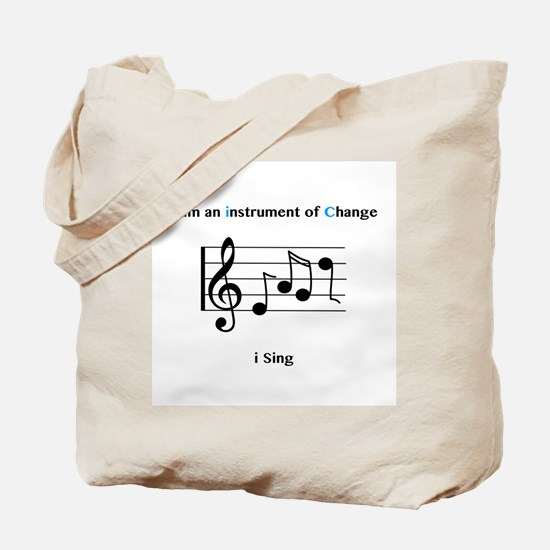 Instruments of Change I Sing Tote Bag
