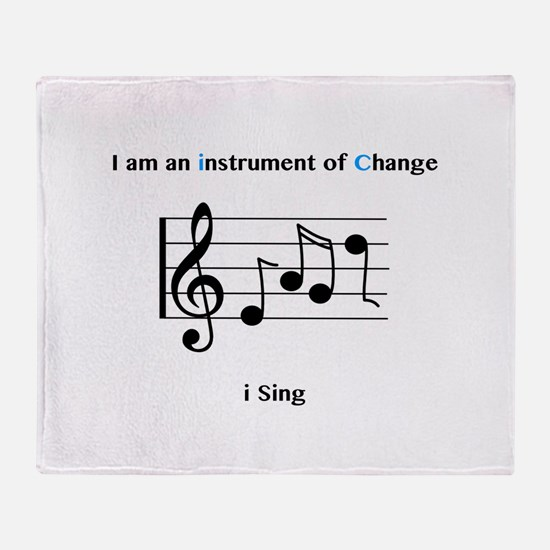 Instruments of Change I Sing Throw Blanket