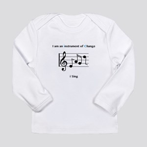 Instruments of Change I Sing Long Sleeve T-Shirt