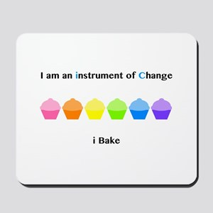 Instrument of Change I Bake Mousepad