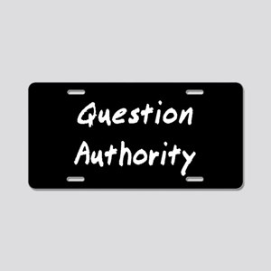 Question Authority Aluminum License Plate