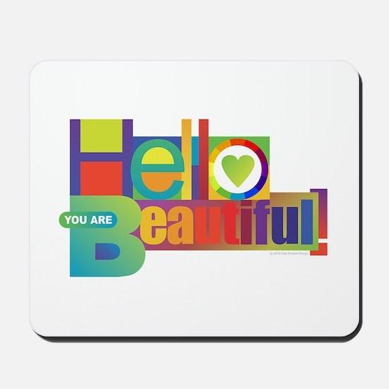 Hello Beautiful! Mousepad