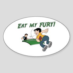 Eat my Fury Oval Sticker