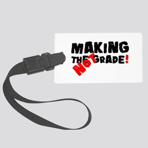 MAKING THE GRADE - NOT! Large Luggage Tag