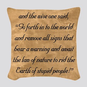 Warnings, The Wise One Speaks  Woven Throw Pillow