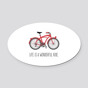 Life is a Wonderful Ride Oval Car Magnet