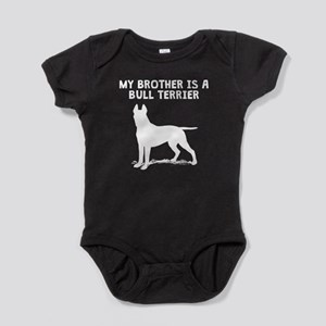My Brother Is A Bull Terrier Baby Bodysuit