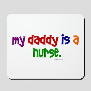 My Daddy Is A Nurse Mousepad