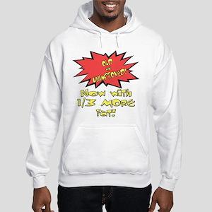 Old & Unimproved Hooded Sweatshirt