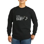 Be Bold Long Sleeve Dark T-Shirt