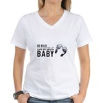 Be Bold Women's V-Neck T-Shirt