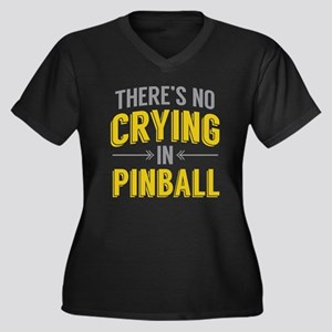 No Crying In Pinball Plus Size T-Shirt