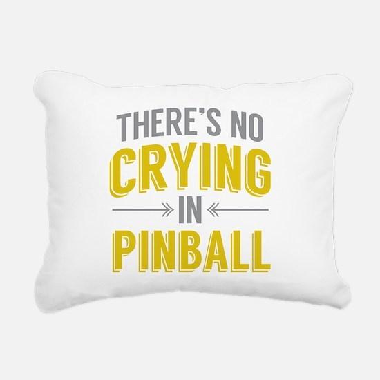 No Crying In Pinball Rectangular Canvas Pillow