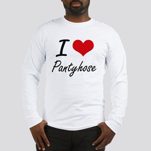 I Love Pantyhose Long Sleeve T-Shirt
