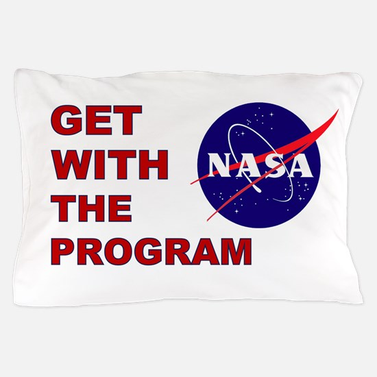 GET WITH THE PROGRAM Pillow Case