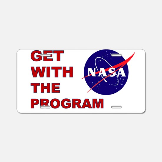 GET WITH THE PROGRAM Aluminum License Plate