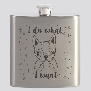 Boston Terrier I Do What I Want Flask