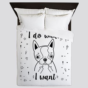 Boston Terrier I Do What I Want Queen Duvet