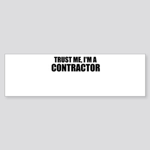 Trust Me, I'm A Contractor Bumper Sticker