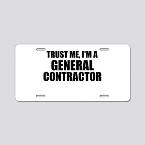 Trust Me, I'm A General Contractor Aluminum Licens