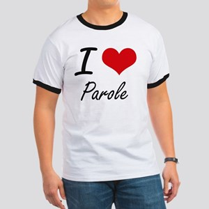 I Love Parole T-Shirt