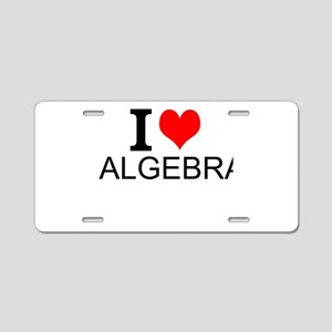 I Love Algebra Aluminum License Plate