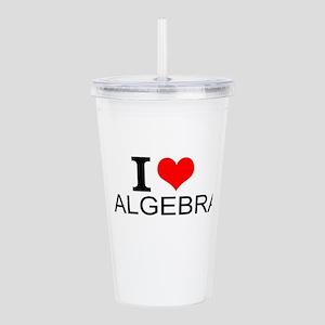 I Love Algebra Acrylic Double-wall Tumbler
