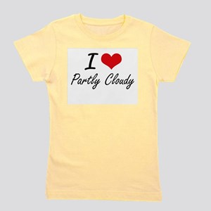 I love Partly Cloudy Girl's Tee