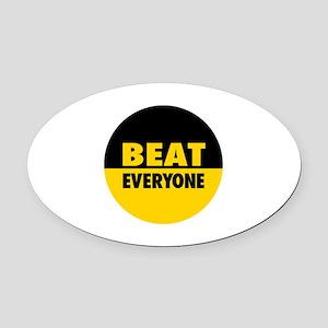 Beat Everyone 4 Oval Car Magnet