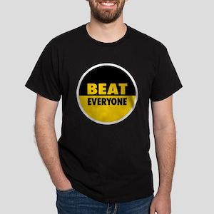 Beat Everyone 4 Dark T-Shirt