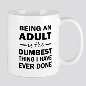 BEING AN ADULT Mugs