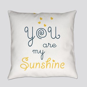 you are my sunshine Everyday Pillow