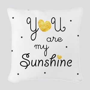 You are my sunshine - gold Woven Throw Pillow