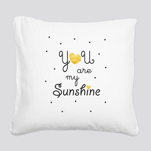 You are my sunshine - gold Square Canvas Pillow