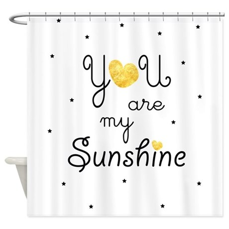 You Are My Sunshine   Gold Shower Curtain