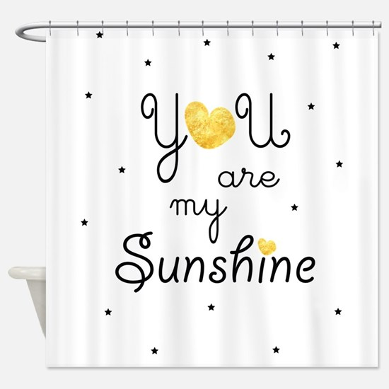 You are my sunshine - gold Shower Curtain