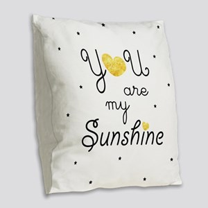 You are my sunshine - gold Burlap Throw Pillow