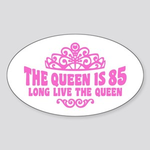 The Queen is 85 Sticker (Oval)
