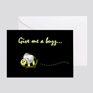 Give Me A Buzz... Greeting Card