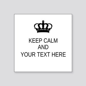 "Personalized Keep Calm Square Sticker 3"" x 3"""